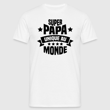 super papa unique au monde - T-shirt Homme