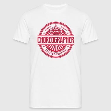 Limited edition choreographer premium qu - Men's T-Shirt