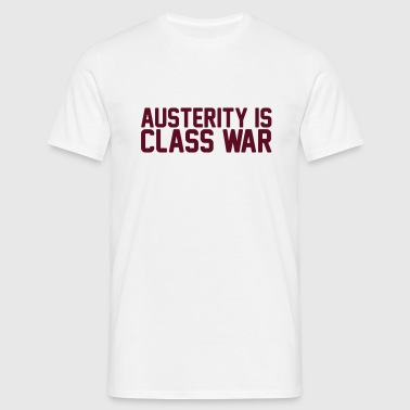 austerity is class war - Men's T-Shirt