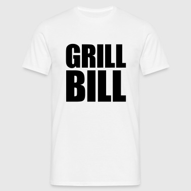 Grill Bill - T-shirt Homme