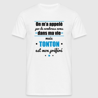 on m'a appelé mais tonton, cadeau oncle - T-shirt Homme