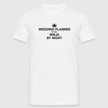 wedding planner day ninja by night - Men's T-Shirt
