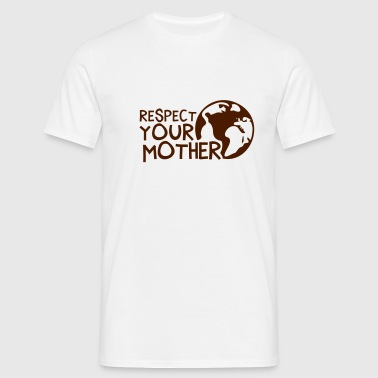 RESPECT YOUR MOTHER!, c, - T-shirt Homme
