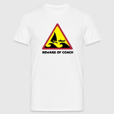 Beware Of Coach - 470er Eition - Männer T-Shirt