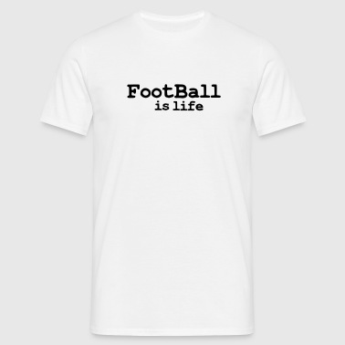 football is life - T-shirt herr