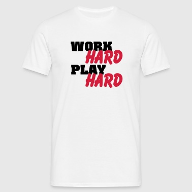 Work hard, play hard Camisetas - Camiseta hombre