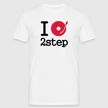 I dj / play / listen to 2step - Men's T-Shirt