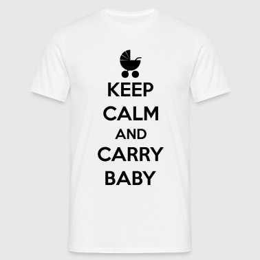 Keep calm and carry baby - Men's T-Shirt