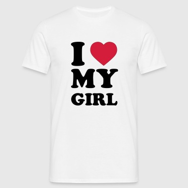 I Love my Girl - Männer T-Shirt