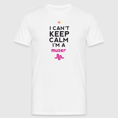 I cant keep calm im a Muser Musik Style cool krone - Männer T-Shirt