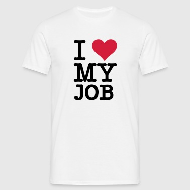 I Love My Job - Männer T-Shirt
