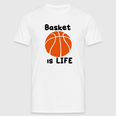basket is life - T-shirt Homme