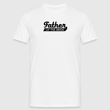 Father of the Bride - Männer T-Shirt