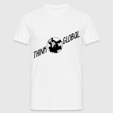 think global / global denken / global - Männer T-Shirt