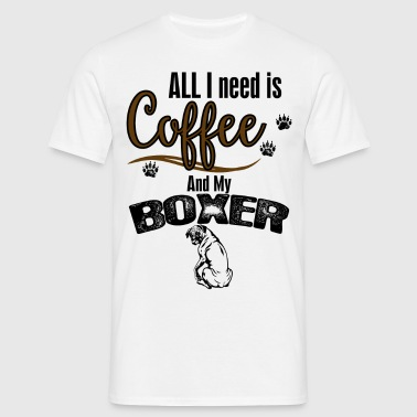 All I need is Coffee and my Boxer - Men's T-Shirt