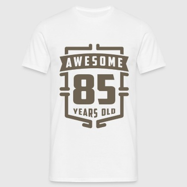 Awesome 85 Years Old - Men's T-Shirt