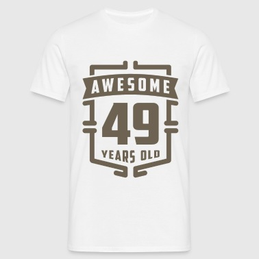 Awesome 49 Years Old - Men's T-Shirt