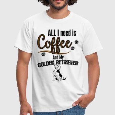 All I need is Coffee and my Golden Retriever - Men's T-Shirt