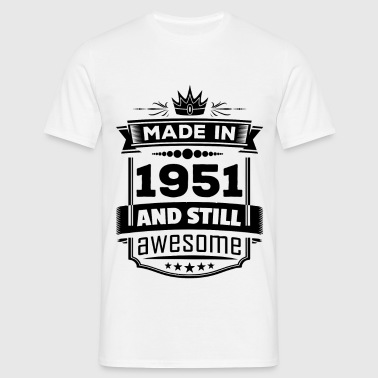 Made In 1951 And Still Awesome - Men's T-Shirt