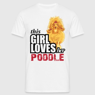 This Girl Loves Her Poodle - Men's T-Shirt