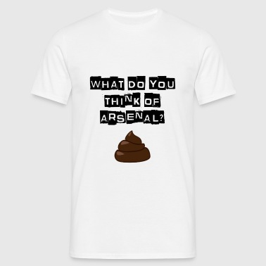Tottenham - What do you think of Arsenal? - Men's T-Shirt