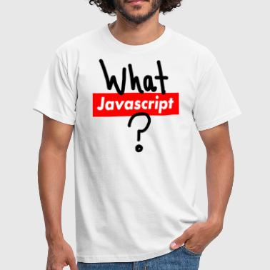 What Javascript? - Men's T-Shirt