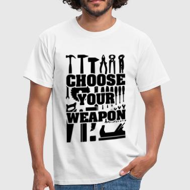 Choisissez votre arme - Choisissez votre arme. - T-shirt Homme