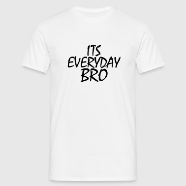 Jake Paul its everyday Bro - Men's T-Shirt