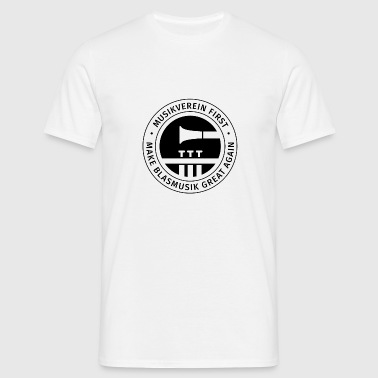 Musikverein first - Make Blasmusik great again - Männer T-Shirt
