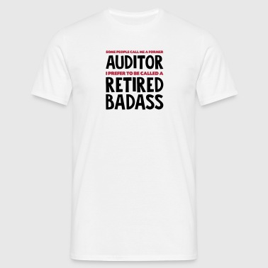 Former auditor retired badass - Men's T-Shirt