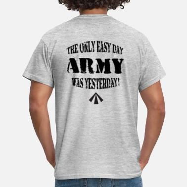 Yesterday Army Easy Day - Men's T-Shirt
