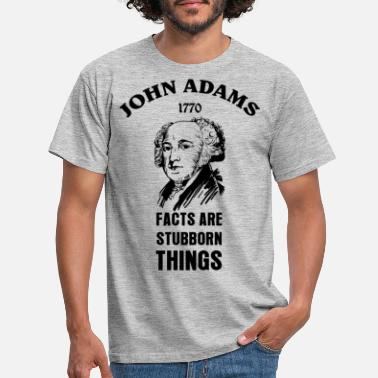 1770 Facts Are Stubborn Things | John Adams - 1770 - Men's T-Shirt