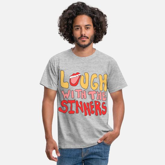 With T-Shirts - Laugh With The Sinners - Men's T-Shirt heather grey