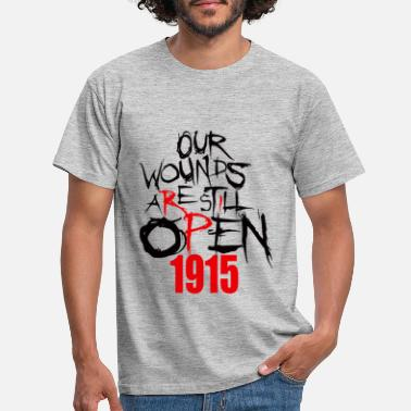 Our Our Wounds are still open 1915 Armenian - Men's T-Shirt