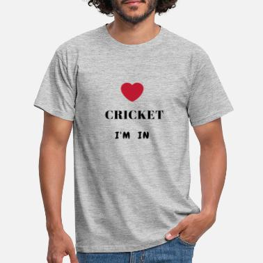 Love Cricket love cricket i'm in - Men's T-Shirt