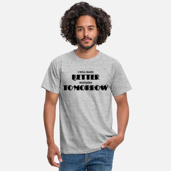 Fail T-shirts - I will make better mistakes tomorrow - T-shirt herr gråmelerad
