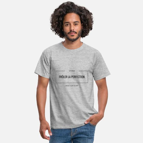 Drôles T-shirts - La perfection - T-shirt Homme gris chiné