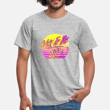Back To The 80's - Men's T-Shirt