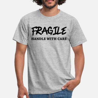 Fragile Handle With Care Fragile - Handle with care - T-skjorte for menn