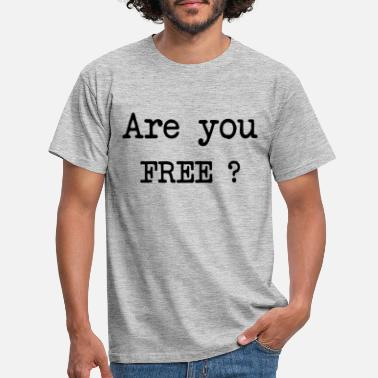 Penseur Are you free - T-shirt Homme