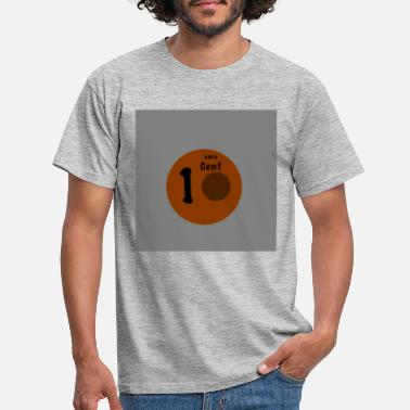 Cent 1 cent - Men's T-Shirt