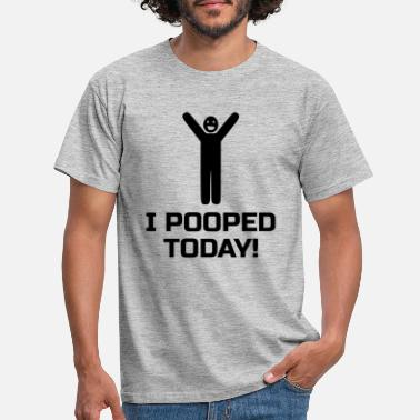 Today I pooped today - Men's T-Shirt