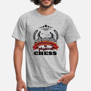 Physical Way Of Chess Fencing The Physical Way of Chess T-Shirt - Männer T-Shirt