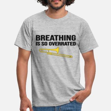 Trombone Breathing is so overrated, funny trombone design - Men's T-Shirt