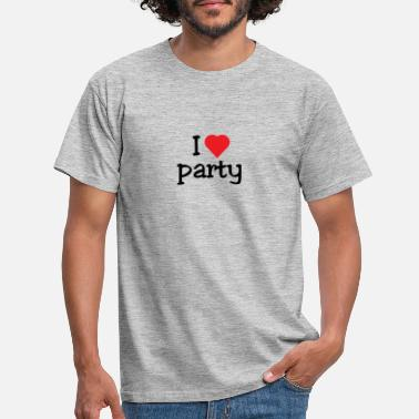 I Love Party I love party - Men's T-Shirt