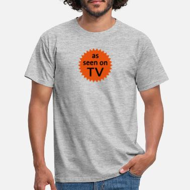 Prominent As Seen On TV - Männer T-Shirt