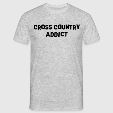 cross country addict - T-shirt Homme