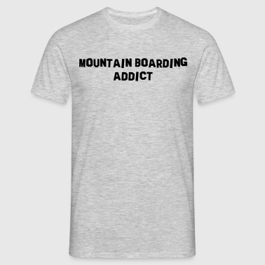 mountain boarding addict - Mannen T-shirt