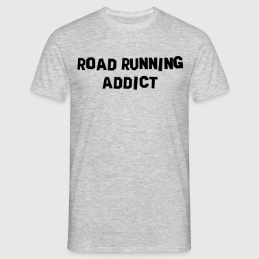 road running addict - T-skjorte for menn