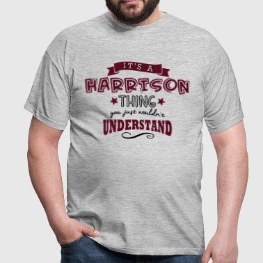 its a harrison name forename thing - Männer T-Shirt